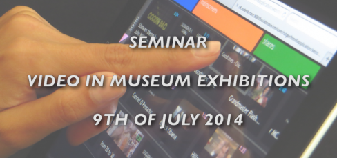 Seminar - video inside museum exhibitions