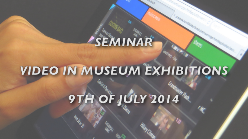 Seminar - video inside museum exhibitions
